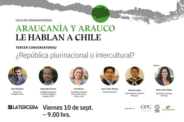 Ciclo de conversatorios Araucanía y Arauco le hablan a Chile: ¿República plurinacional o intercultural?