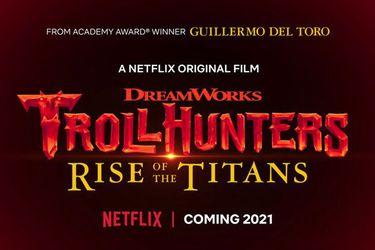 Netflix terminará en 2021 la saga de Trollhunters con la película animada Rise of the Titan