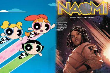 The CW ordena pilotos para el live-action de Las Chicas Superpoderosas y la serie de Naomi