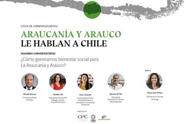 Ciclo de conversatorios Araucanía y Arauco le hablan a Chile: ¿Cómo generamos bienestar social para La Araucanía y Arauco?