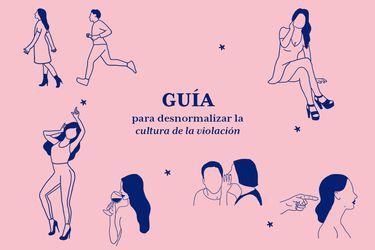 """""""Estaba curada"""": Guía para desnormalizar la cultura de la violación"""