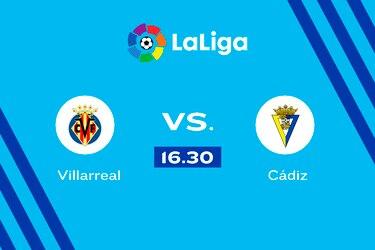 Villarreal vs. Cádiz, 16.30 horas