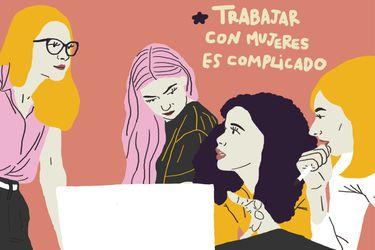 Erradicando a la machista: Prefiero trabajar con hombres, las mujeres son muy complicadas