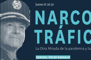 """""""Narcotráfico, La Otra Mirada de la pandemia y la recesión"""""""