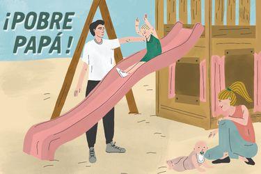 Erradicando a la machista: ¡Pobre papá!